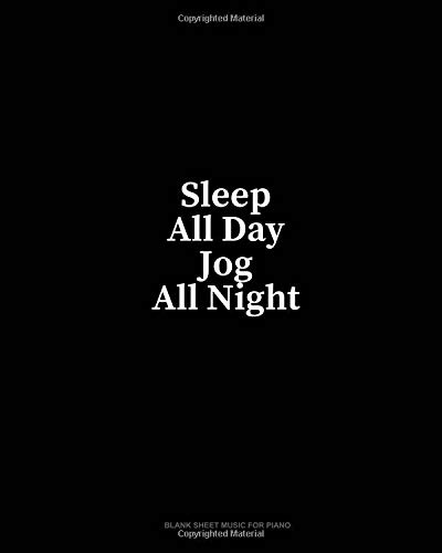 Sleep All Day Jog All Night: Blank Sheet Music for Piano por Minkyo Press