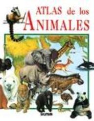 Atlas de los animales/Animal's Atlas (Atlas Del Saber) por Mark Carwardine