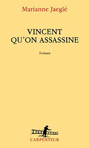 Vincent qu'on assassine - Marianne Jaeglé
