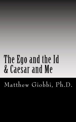 The Ego and the Id & Caesar and Me: An Introduction to the Text of Sigmund Freud Through The Twilight Zone (psymedia.org)