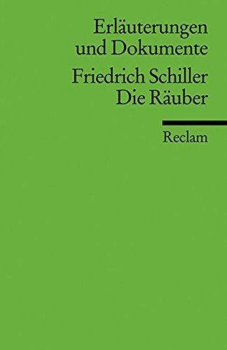 Erläuterungen und Dokumente zu Friedrich Schiller: Die Räuber (Reclams Universal-Bibliothek)