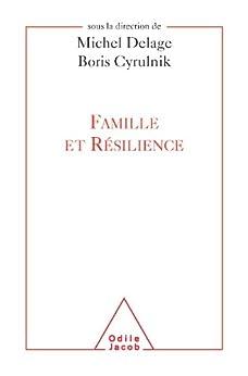 Famille et résilience (Sciences Humaines) de [Delage, Michel, Cyrulnik, Boris]