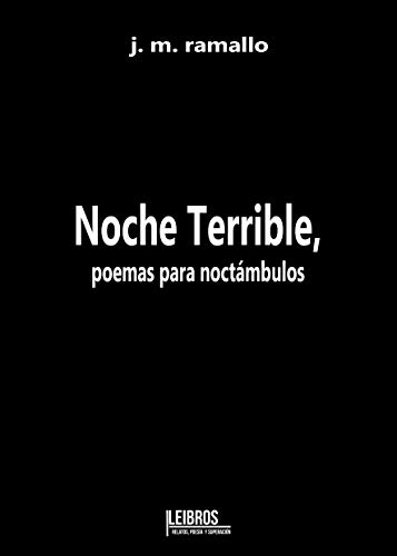 Noche Terrible, poemas para noctambulos eBook: J.M RAMALLO, Mª ...
