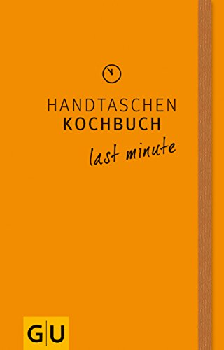 Preisvergleich Produktbild Handtaschenkochbuch last minute (GU Themenkochbuch)