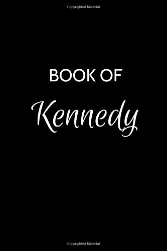 Book of Kennedy: A Gratitude Journal Notebook for Women or Girls with the name Kennedy - Beautiful Elegant Bold & Personalized - An Appreciation Gift ... Lined Writing Pages - 6