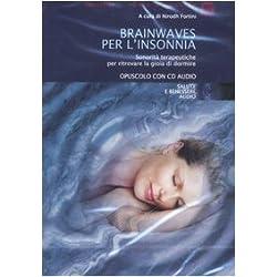 Brainwaves per l'insonnia. Sonorità terapeutiche per ritrovare la gioia di dormire. Audiolibro. CD Audio