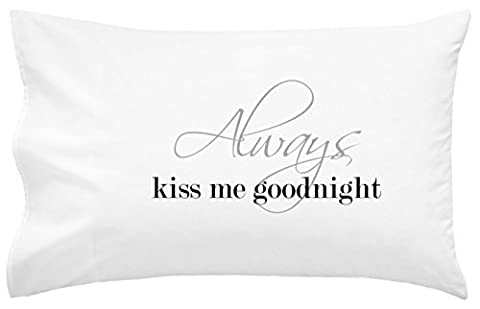 Oh, Susannah Always Kiss Me Goodnight Pillow Case Wedding Anniversary