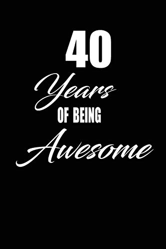 40 Years Of Being Awesome Funny And Cute Blank Lined Journal NotebookDiaryplanner Happy 40th Fourtyth Birthday Gift For Fourty Year Old Daughter