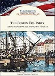 Boston Tea Party (Milestones in American History)
