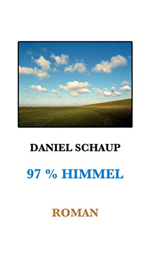 97% Himmel: Roman (German Edition) eBook: Schaup, Daniel: Amazon ...
