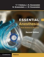 Essential Anesthesia: From Science to Practice (Cambridge Medicine) 2nd Edition by Euliano, T. Y., Gravenstein, J. S., Gravenstein, N., Gravens (2011) Paperback