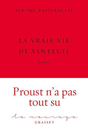 La Vraie Vie de Vinteuil: premier roman - collection Le Courage dirigée par Charles Dantzig