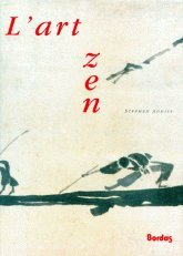 L'ART ZEN    (Ancienne Edition) par Stephen Addiss