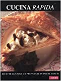 Scarica Libro Cucina rapida Ricette gustose da preparare in pochi minuti (PDF,EPUB,MOBI) Online Italiano Gratis