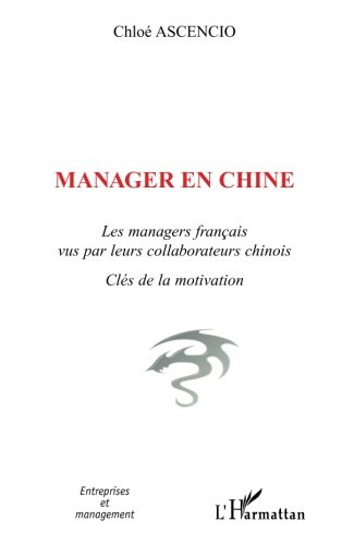 Manager en Chine : Les managers français vus par leurs collaborateurs chinois - Clés de la motivation
