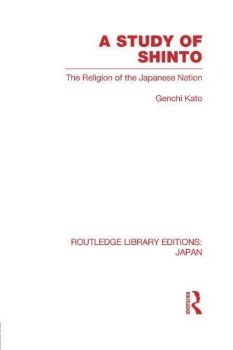 A Study of Shinto (Routledge Library Editions: Japan) by Genchi Katu (2013-02-27)