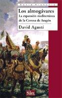 Descargar Libro Los almogávares: La expansión mediterránea de la Corona de Aragón (Serie historia) de David Agustí Belart