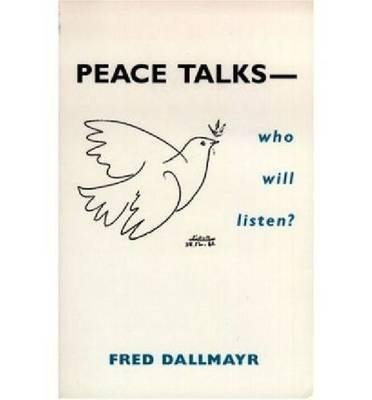 peace-talks-who-will-listen-by-author-fred-r-dallmayr-published-on-december-2004