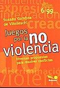 Juegos Por La Paz (Juegos Y Dinamicas) por Susana Vtelleschi