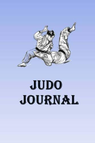 Judo Journal: Keep track of your Judo self defense techniques in this Judo Journal por Lawrence Westfall
