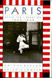 Paris after the Liberation, 1944-1949 by Antony Beevor (1994-08-01)