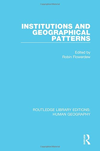 Institutions and Geographical Patterns (Routledge Library Editions: Human Geography, Band 7)