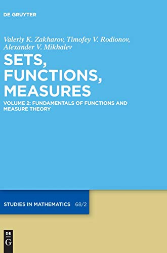 Sets, Functions, Measures: Fundamentals of Functions and Measure Theory (De Gruyter Studies in Mathematics) -