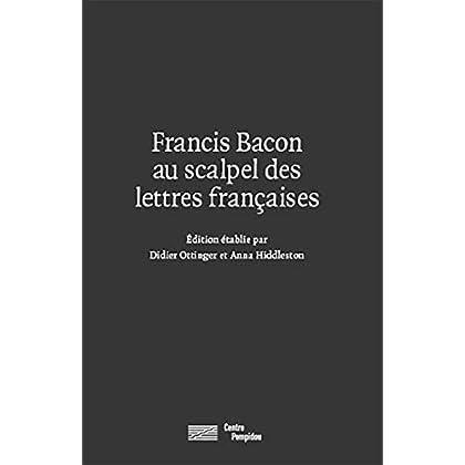 Francis Bacon au scalpel des lettres françaises