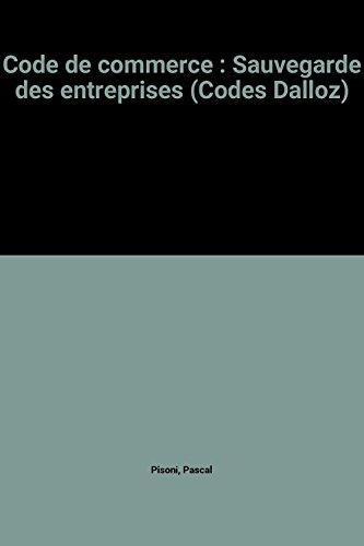 Code de commerce : Sauvegarde des entreprises (Codes Dalloz)