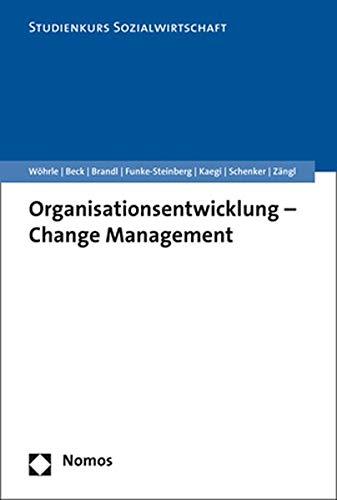 Organisationsentwicklung - Change Management (Studienkurs Management in der Sozialwirtschaft)