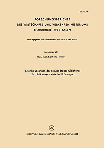 Strenge Lösungen der Navier-Stokes-Gleichung für Rotationssymmetrische Strömungen (Forschungsberichte des Wirtschafts- und Verkehrsministeriums Nordrhein-Westfalen (489), Band 489)