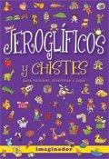 Jeroglificos y chistes / Hieroglyphics and Jokes: Para colorear, divertirse y jugar / For Coloring, Have Fun and Play