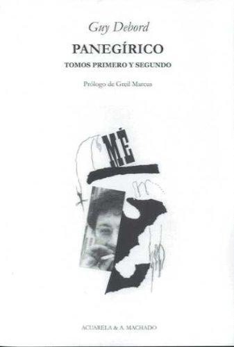 Panegírico: Tomos primero y segundo (Acuarela Libros) por Guy Debord