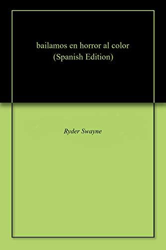 bailamos en horror al color por Ryder Swayne