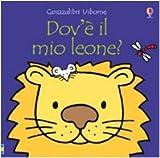 Dov'è il mio leone? Ediz. illustrata