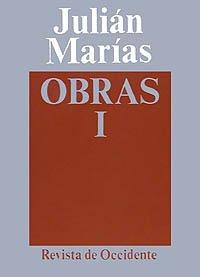 Tomo I:  Una trayectoria filosófica. Historia de la filosofía (Obra De Julián Marías) por Julián Marías