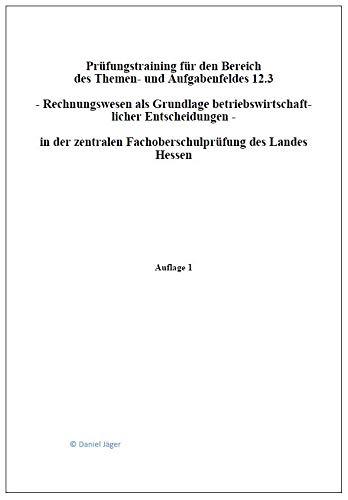 Übungen für die Fachhochschulreife - Speziell Rechnungswesen: Prüfungstraining für den Bereich  des Themen- und Aufgabenfeldes 12.3