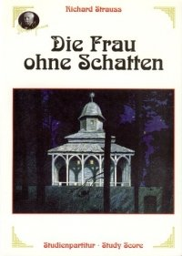 Die Frau ohne Schatten op. 65 - Oper in 3 Akten - soloists, choir and orchestra - study score - (Paperback)