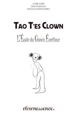 Tao T'es Clown: L'Ecole du Clown Eveilleur