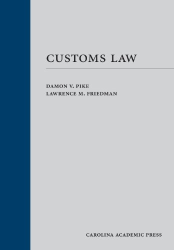 Customs Law and Administration (Carolina Academic Press Law Casebook)