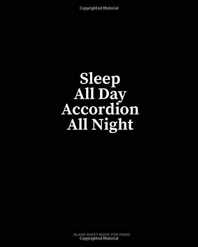 Sleep All Day Accordion All Night: Blank Sheet Music for Piano por Minkyo Press