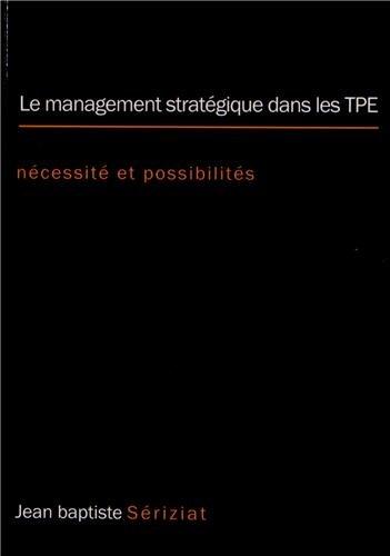 Le management stratégique dans les TPE : Nécessité et possibilités