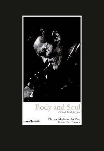Body and Soul : Portraits live de jazzmen par  Mathieu Do Duc, Eric Sarner