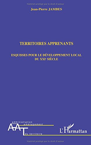Territoires apprenants esquisses pour le developpement local du xxie siecle