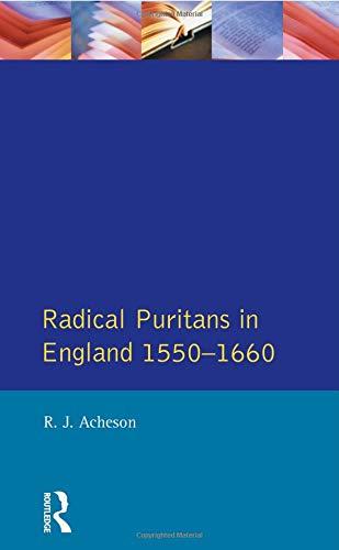 Radical Puritans in England 1550 - 1660 (Seminar Studies in History) Puritan Japan