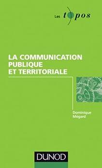 La communication publique et territoriale (Économie - Gestion) par [Mégard, Dominique]