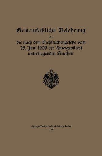 Gemeinfassliche Belehrung Uber Die Nach Dem Viehseuchengesetze Vom 26. Juni 1909 Der Anzeigepflicht Unterliegenden Seuchen