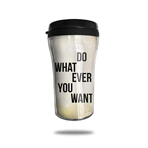 Do What Ever You Want 8.45oz Coffee Mug Birthday Gifts Insulated Tea Cup Leakproof -