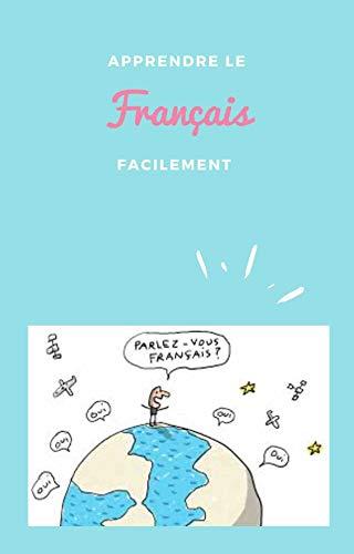 Livre en ligne pdf Apprendre le Français facilement : Apprendre le français en plusieurs chapitre