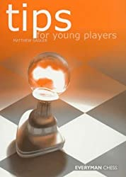 [Tips for Young Players] (By: Matthew Sadler) [published: December, 1999]